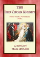 The Red Cross Knight - Stories from the Faerie Queene Book I by Edmund Spencer