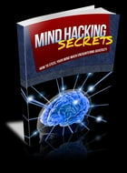 Mind Hacking Secrets by Anonymous