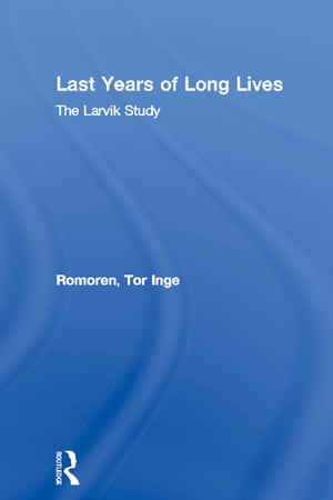 Last Years of Long Lives The Larvik Study