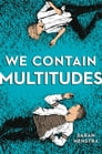 We Contain Multitudes Cover Image