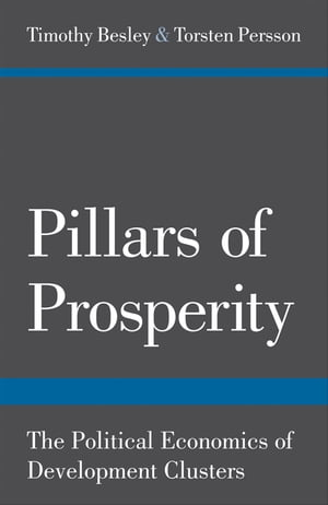 Pillars of Prosperity The Political Economics of Development Clusters