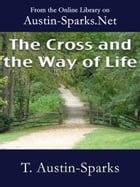 The Cross and the Way of Life by T. Austin-Sparks