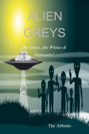 Alien Greys: The Greys, the Whites & Humanity!