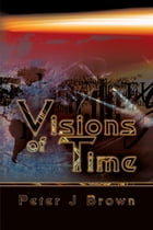 Visions of Time by Peter Brown