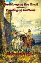 The Story of the Grail and the Passing of Arthur: With linked Table of Contents by Howard Pyle
