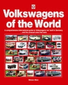 Volkswagens of the World: A Comprehensive International Guide to Volkswagens not built in Germany ... and the unusual ones tha by Simon Glen