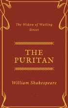 The Puritan (Annotated): The Widow of Watling Street by William Shakespeare