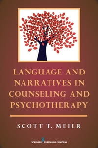 Language and Narratives in Counseling and Psychotherapy: Language Use in Counseling and…