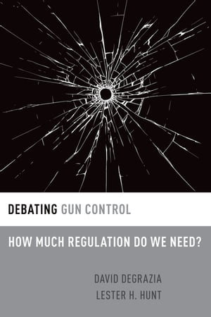 Debating Gun Control How Much Regulation Do We Need?