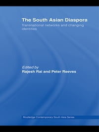 The South Asian Diaspora: Transnational networks and changing identities