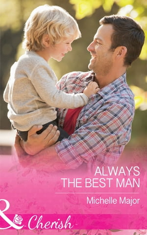 Always The Best Man (Mills & Boon Cherish) (Crimson,  Colorado,  Book 4)
