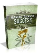 Branding your way to Success by UNKNOWN
