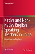 9789811052842 - Zheng Huang: Native and Non-Native English Speaking Teachers in China - Book