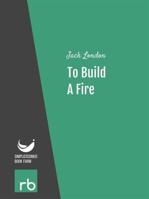 To Build A Fire (Audio-eBook)
