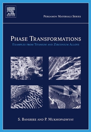 Phase Transformations Examples from Titanium and Zirconium Alloys