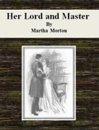 Her Lord and Master by Martha Morton
