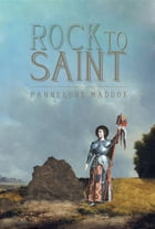 Rock to Saint by Hannelore Maddox
