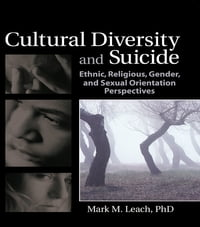 Cultural Diversity and Suicide: Ethnic, Religious, Gender, and Sexual Orientation Perspectives