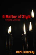 A Matter of Style: Origins & Africa by Mark Eckersley