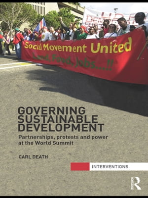 Governing Sustainable Development Partnerships,  Protests and Power at the World Summit