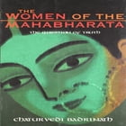 The Women of the Mahabharata: The Question of Truth by Chaturvedi Badrinath