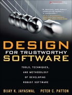 Design for Trustworthy Software: Tools, Techniques, and Methodology of Developing Robust Software by Bijay K. Jayaswal