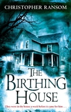 The Birthing House by Christopher Ransom