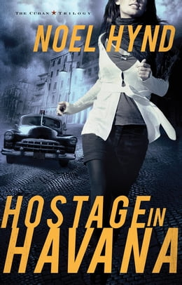 Book Hostage in Havana: Three Complete Novels by Noel Hynd