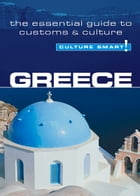 Greece - Culture Smart!: The Essential Guide to Customs & Culture by Constantine Buhayer
