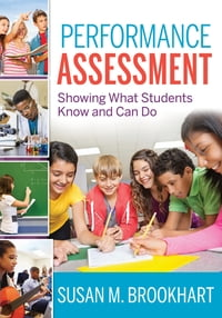 Performance Assessment: Showing What Students Know and Can Do