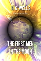 The First Men in the Moon by H. Wells