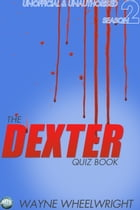 The Dexter Quiz Book Season 2 by Wayne Wheelwright