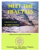 Meet The Fractals: A Comedy of Bad Manners by Derek Strahan