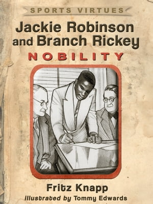 Jackie Robinson and Branch Rickey Nobility