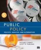 Public Policy: Politics, Analysis, and Alternatives