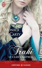 Le Clan Campbell (Tome 3) - Trahi by Monica McCarty
