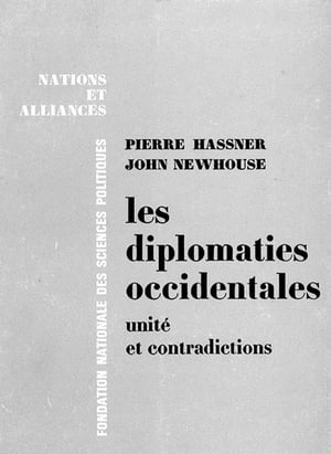 Les diplomaties occidentales : unité et contradictions by Pierre Hassner