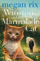 Winston and the Marmalade Cat by Megan Rix