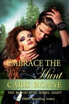 Embrace the Hunt by Caris Roane
