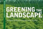 Greening the Landscape: Strategies for Environmentally Sound Practice by Adam Regn Arvidson