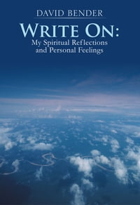 WRITE ON:: My Spiritual Reflections and Personal Feelings