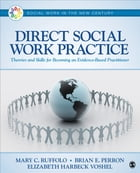 Direct Social Work Practice: Theories and Skills for Becoming an Evidence-Based Practitioner