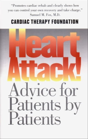 Heart Attack! Advice for Patients by Patients