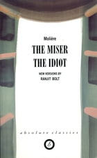 The Miser/The Idiot by Ranjit  Bolt