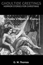 Ghoultide Greetings: In Shadow'd Nooks & Crannies Cover Image