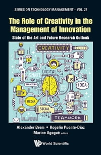 The Role of Creativity in the Management of Innovation: State of the Art and Future Research Outlook