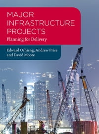 Major Infrastructure Projects: Planning for Delivery