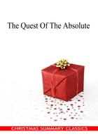 The Quest Of The Absolute [Christmas Summary Classics] by Honore de Balzac