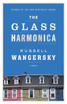 Book The Glass Harmonica: A Novel by Russell Wangersky