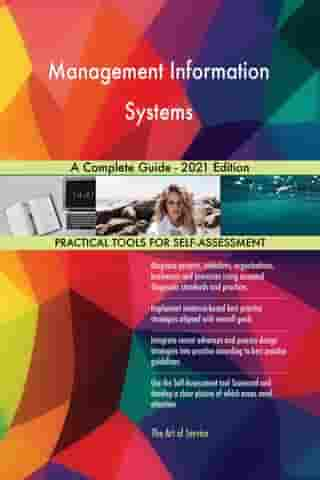 Management Information Systems A Complete Guide - 2021 Edition by Gerardus Blokdyk